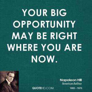 napoleon-hill-writer-your-big-opportunity-may-be-right-where-you-are